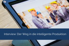 Der Weg in die intelligente Produktion